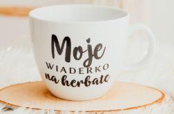Kubek XXL - Moje wiaderko na herbatę