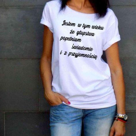 """t-shirt luźny """"JESTEM W TYM WIEKU ŻE ..."""""""