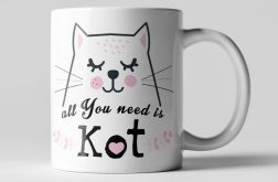 Kubek All You need is Kot