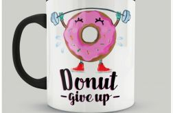 "Kubek ""Donut give up"""