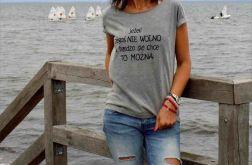 """t-shirt luźny """"JEŻELI CZEGOŚ NIE WOLNO ..."""""""