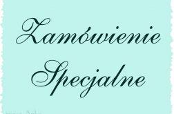 karolka88g - zamówienie specjalne