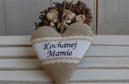 Rustykalne, lniane serce - Kochanej Mamie