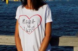 """t-shirt lużny fason """"MAMA NA LUZIE"""""""