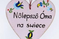 """Serduszko dla Babci """"Nôlepszô Óma na swiece"""""""