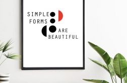 Plakat Simple forms are beautiful