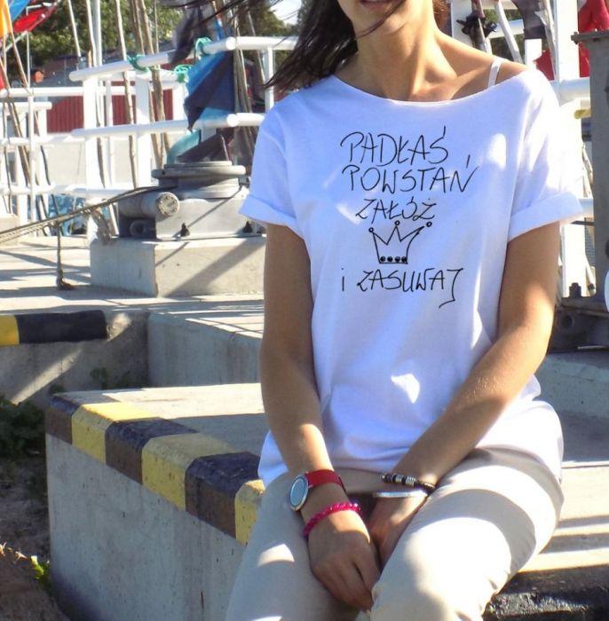 """t-shirt luźny """"PADŁAŚ POWSTAŃ.."""""""