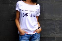 """t-shirt luźny """"JESTEM GRZECZNE JAK DIABLI"""""""