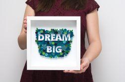 Dekoracja mieszkania Dream Big motywacja