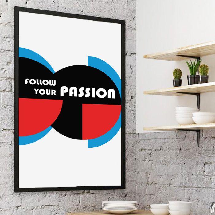 Plakat Follow your passion -
