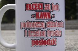 "Kubek kawowy ""Faceci są jak kawa"" od MUGI"