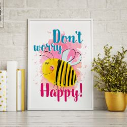 "Plakat ""Don't worry, bee happy"""