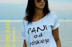 """t-shirt  """"PANI OD POLSKIEGO"""""""