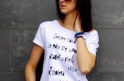 """t-shirt  """"JESTEM TAKĄ ...."""""""