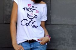 "t-shirt luźny ""BUT FIRST COFFEE"""