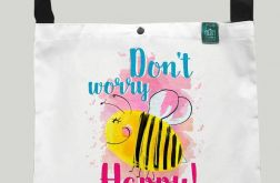 "Torba ""worek "" Don't Worry Bee Happy"