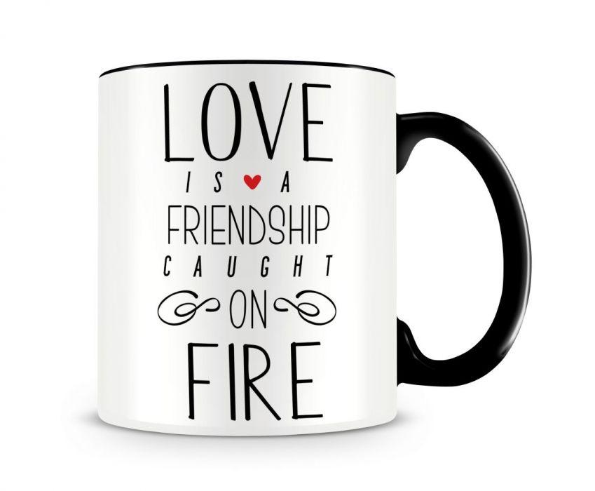 Love is a friendship caught on fire - ceramiczny kubek z nadrukiem dla zakochanych