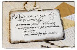 Szyld Tabliczka z napisem ~Będę walczyć...~