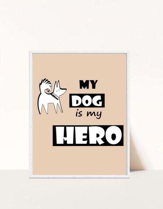 Plakat My dog is my hero