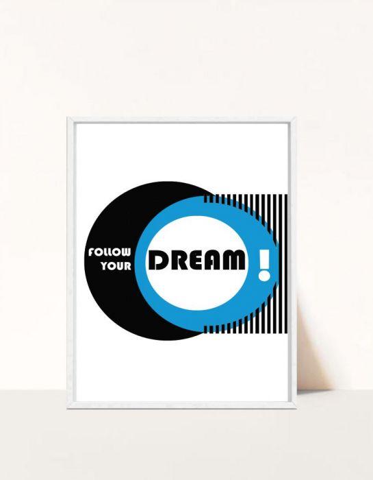 Plakat Follow your dream