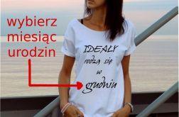 """t-shirt """"IDEAŁY RODZĄ SIĘ...."""""""